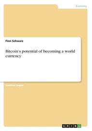 Bitcoin's potential of becoming a world currency