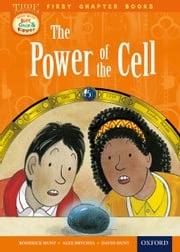 Oxford Reading Tree First Chapter Books: The Power of the Cell