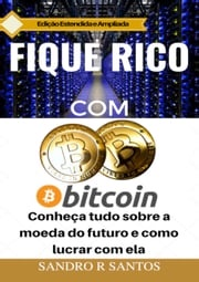 Fique Rico com Bitcoin SANDRO R. SANTOS
