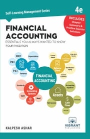 Financial Accounting Essentials You Always Wanted To Know: 4th Edition Kalpesh Ashar