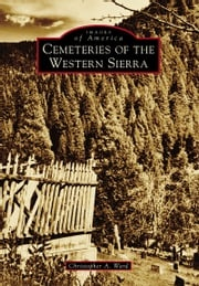 Cemeteries of the Western Sierra Christopher A. Ward