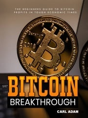 Bitcoin Breakthrough Carl Adam