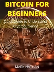 Bitcoin for Beginners Mark Nathan