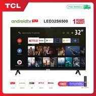 TCL TV 32 นิ้ว LED Wifi HD 720P Android 80 Smart TV รุ่น 32S6500 Google assistant & Netflix &Youtube - Free Voice Search remote  Android TV