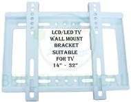 14  - 32  Inch LED TV Wall Mount Bracket (FIXED TYPE)