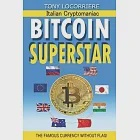 Bitcoin Superstar: Complete manual for Beginners - Vol.1