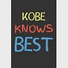 Kobe Knows Best: Lined Journal, 120 Pages, 6 x 9, Kobe Personalized Name Notebook Gift Idea, Black Matte Finish (Kobe Knows Best Journa