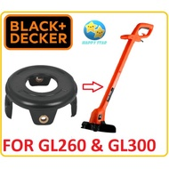 GL300 / GL260 BLACK & DECKER SPOOL CAP - 5140018-69 GRASS TRIMMER HIGH QUALITY COVER CAP SPARE PART MESIN ACCESSORY