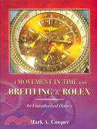 440.A Movement in Time With Breitling & Rolex: An Unauthorized History Mark A. Cooper