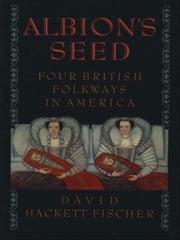 Albion's Seed:Four British Folkways in America David Hackett Fischer