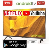 TCL - 32S65A Google play Android ai TV HDR10 you tube ,netflix 智能電視 送:語音搖控+掛牆架
