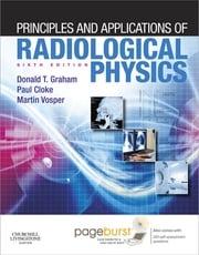 Principles and Applications of Radiological Physics E-Book Martin Vosper, MSc, HDCR