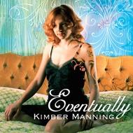 Kimber Manning / Eventually
