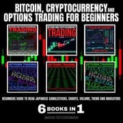 BITCOIN, CRYPTOCURRENCY AND OPTIONS TRADING FOR BEGINNERS MARK ZUCKERMAN