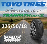 (POSTAGE) 215/70/15  215/55/17  225/55/17  225/50/18 TOYO TRANPATH MPZ NEW CAR TIRES TYRE TAYAR