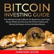 Bitcoin Investing Guide Jonathan Lester