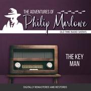 The Adventures of Philip Marlowe: The Key Man Gene Levitt