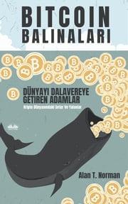 Bitcoin Balinaları Alan T. Norman