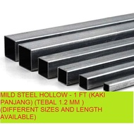 MILD STEEL (BESI) SQUARE HOLLOW - 1 FT (KAKI PANJANG) (TEBAL 1.2 MM )(DIFFERENT SIZES AND LENGTH AVAILABLE)