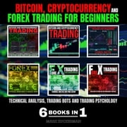 BITCOIN, CRYPTOCURRENCY AND FOREX TRADING FOR BEGINNERS MARK ZUCKERMAN