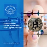 Introduction to Bitcoin, Blockchain and Cryptocurrencies Centre of Excellence