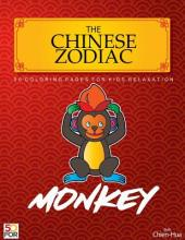 The Chinese Zodiac Monkey 50 Coloring Pages For Kids Relaxation