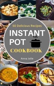 Instant Pot Cookbook Anna Jolie