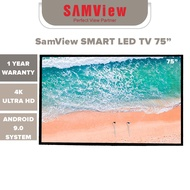 Cost-Effective Choice 75 INCH SAMVIEW LED TV WITH SMART TV (ANDROID V.9.0) 4K (UHD 3840X2160P) FREEVIEW MYTV YOUTUBE+NETFLIX+ETC READY