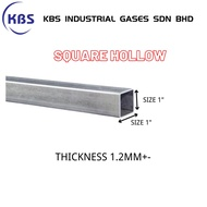 "MILD STEEL (BESI) SQUARE HOLLOW (TEBAL 1.2MM+- ) (SIZE 1"")"