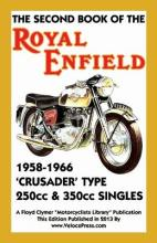 SECOND BOOK OF THE ROYAL ENFIELD 1958-1966CRUSADER TYPE 250cc & 350cc SINGLES