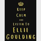 Keep Calm And Listen To Ellie Goulding: Ellie Goulding Notebook/ journal/ Notepad/ Diary For Fans. Men, Boys, Women, Girls And Kids - 100 Black Lined