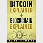 Bitcoin Explained + Blockchain Explained: (Two Books In One)