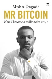 Mr Bitcoin Mpho Dagada
