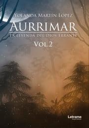 Aurrimar. La leyenda del Dios Errante María Yolanda Martín López