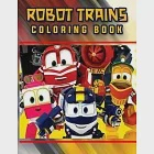 Robot Trains Coloring Book: Great Robot Trains Coloring Book For Adults, Teenagers, Tweens, Older Kids, Boys, Girls, Toddlers, Kids