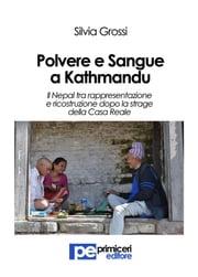 Polvere e Sangue a Kathmandu Silvia Grossi