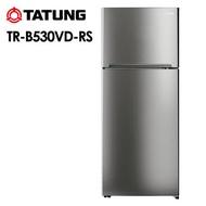 【促銷】TATUNG大同 530L變頻雙門冰箱TR-B530VD-RS  送安裝