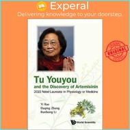 Tu Youyou And The Discovery Of Artemisinin: 2015 Nobel Laureate In Physiology Or Medicine by Yi Rao (paperback)