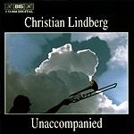 Christain Lindberg / Unaccompanied