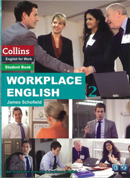 Workplace English 2:Communicate confidently in English at work . 職場情境英語第二冊:有自信的在工作上用英語對話。