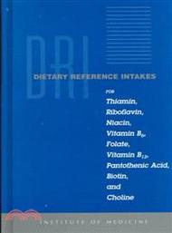 7081.Dietary Reference Intakes for Thiamin, Riboflavin, Niacin, Vitamin B6, Folate, Vitamin B12, Pantothenic Acid, Biotin, and Choline Not Available (NA)
