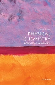 Physical Chemistry: A Very Short Introduction Peter Atkins