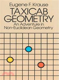 2365.Taxicab Geometry—An Adventure in Non-Euclidean Geometry Eugene F. Krause