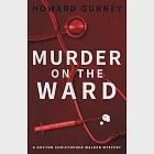 Murder on the Ward: Dr Christopher Walker Medical Murder Mystery Book 1