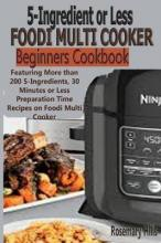 5 Ingredients or Less Foodi Multi Cooker Beginners Cookbook