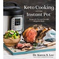 (Ebook) Keto Cooking with Your Instant Pot Recipes for Fast and Flavorful Ketogenic Meals