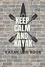 Keep calm and kayak Kayak Log Book: Log book for the red vibe mini kayak kayaks hunting fishing journal for girls adventurers