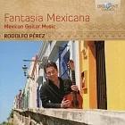 Fantasia Mexicana: Mexican Guitar Music