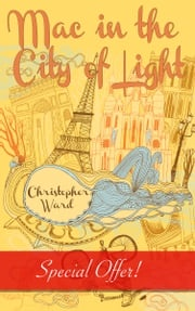 Mac in the City of Light Christopher Ward