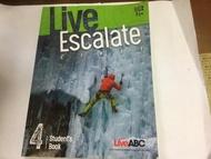【黃金書屋】《Live Escalate (B1十) (4)》9789864412198丨七成新